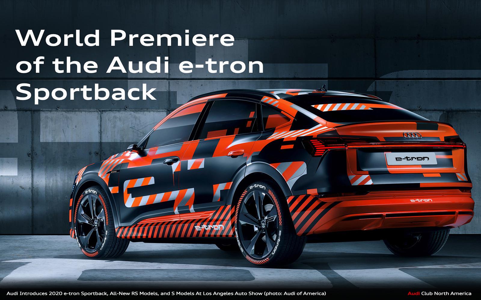 2020 Los Angeles Auto Show.Audi Introduces 2020 E Tron Sportback All New Rs Models