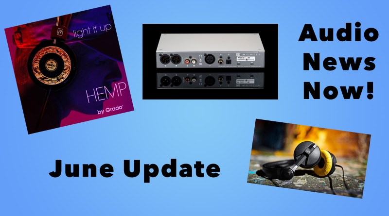 HiFi News Now! Audio news highlights for June.