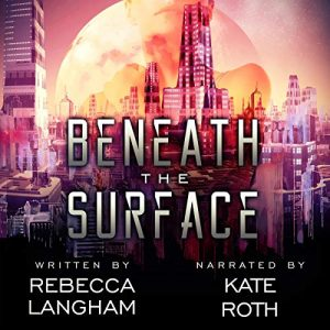 Beneath the Surface by Rebecca Langham