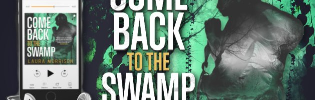 ⭐️ Audio Blog Tour: Come Back to the Swamp by Laura Morrison