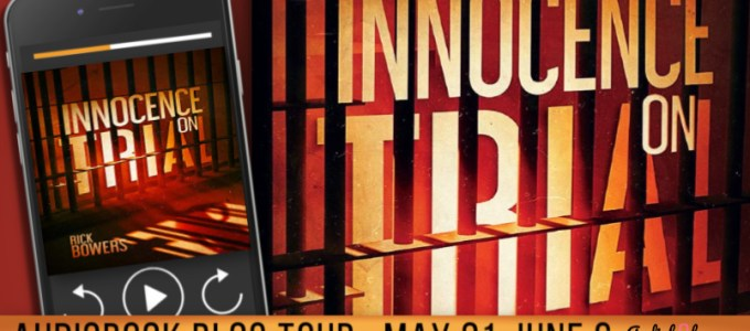 ⭐️ Audio Blog Tour: Innocence on Trial by Rick Bowers