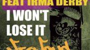 Onnik ft Miss Irma Derby – I Won't Lose It