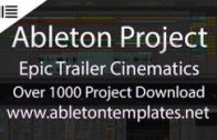 Ableton Live Project  – Epic Trailer Cinematic Soundtrack BY Magic Tracks www.abletontemplates.net