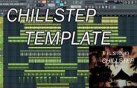 FL Studio Chillstep Template FREE FLP