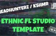 FL Studio Template 6: Ethnic EDM Headhunterz / KSHMR Inspired Project (FREE FLP, Presets, Samples)