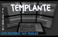 FL Studio Template – with Masterize and Equalize  – 2017| Darck mich*|