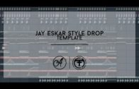 [FL Studio Template]Jay Eskar Style Drop (Free Download)