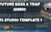 Future Bass & Trap Ammo – FL Studio Template 1 [Construction Kits, 200 Serum Presets & Drum Samples]