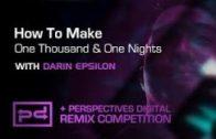How To Make One Thousand & One Nights – Darin Epsilon Remix Comp