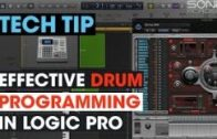 Tech Tip – Effective Drum Programming in Logic Pro