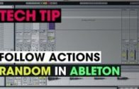 Tech Tip – Follow Actions Random in Ableton
