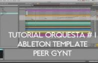 Tutorial Orquesta #1 Ableton Template Peer Gynt