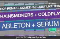 Chainsmokers & Coldplay – Something Just Like This (Drop Remake Serum + Ableton Live)