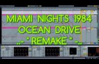 Miami Nights 1984 – Ocean Drive (REMAKE) Ableton Live !