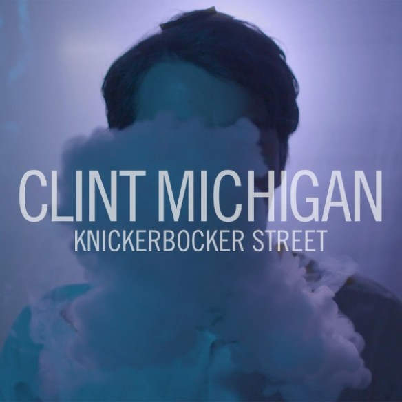 clint michigan, indie rock, indie folk, knickerbocker street