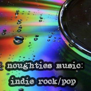 Noughties Music: indie rock/pop