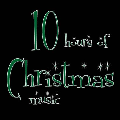 10 hours of Christmas Music.
