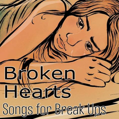 Songs for Break Ups