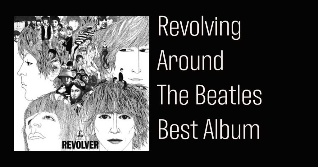 Revolving Around the Beatles Best Album