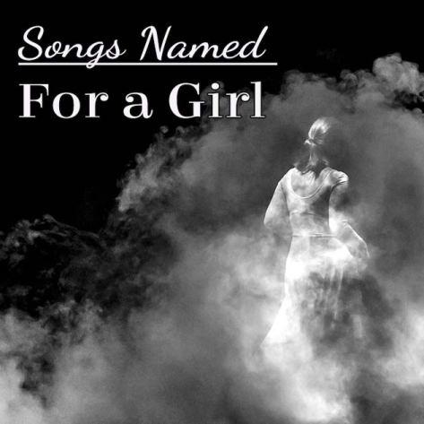 Songs Named for a girl