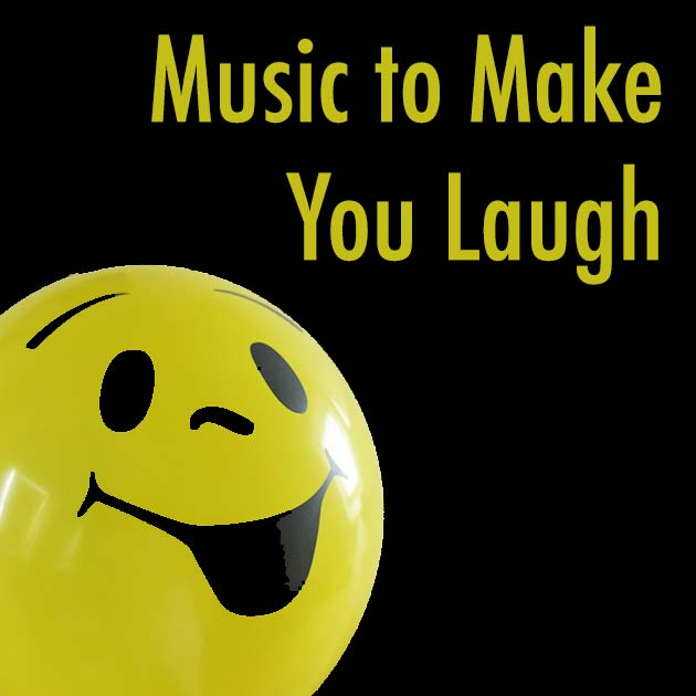 Music to Make You Laugh