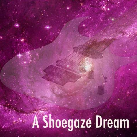 A Shoegaze Dream