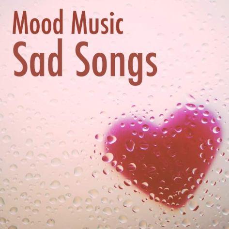 Mood Music: Sad Songs