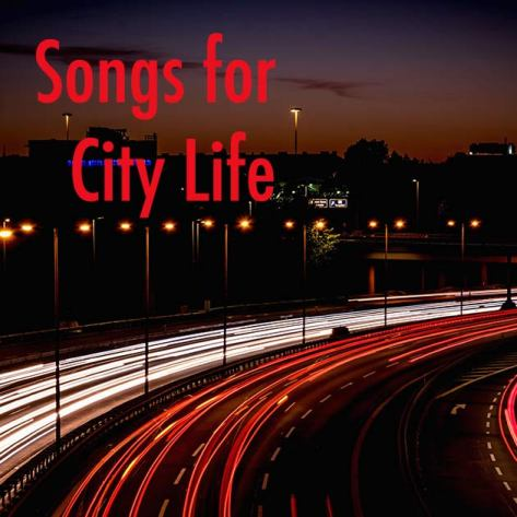 Songs for City Life