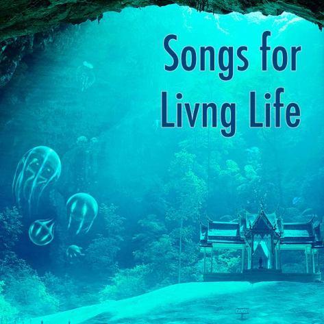 Songs for Living Life