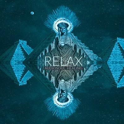 AudioSoul Healing - Relax Album - 2018