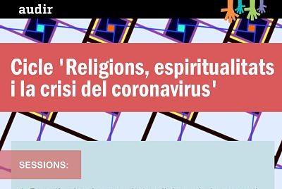 Cicle 'Religions, espiritualitats i la crisi del coronavirus'