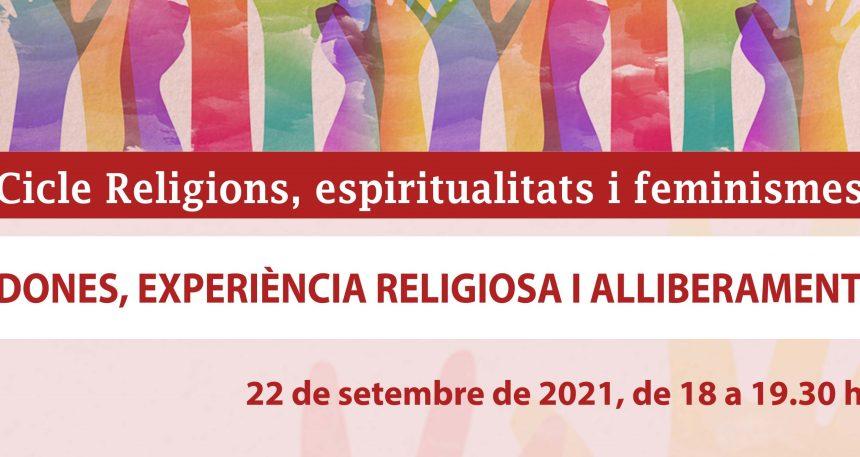 22 de setembre – 'Dones, experiència religiosa i alliberament' · 3r acte del Cicle Religions, espiritualitats i feminismes