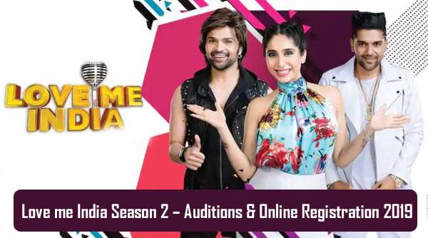 Love me India 2019 Season 2 – Auditions & Online Registration