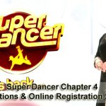 `Super Dancer Chapter 4 – Auditions & Online Registration 2019