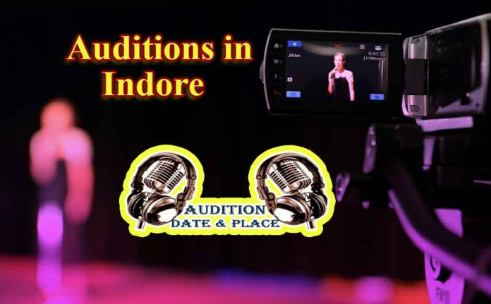 Auditions in Indore