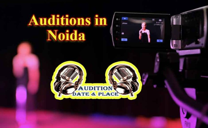 Auditions in Noida