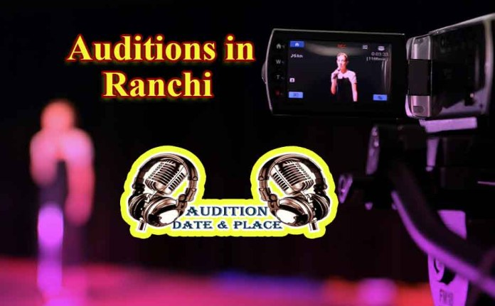 Auditions in Ranchi