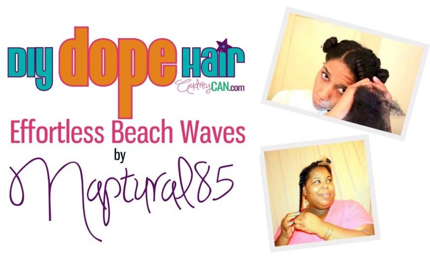 Naptural85 Effortless Beach Waves2