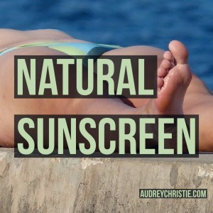 Natural Sunscreen Avoid Chemicals this Summer
