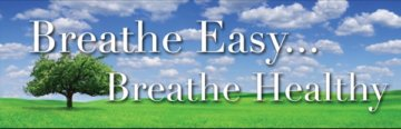 Breathe Easy... Breathe Healthy...