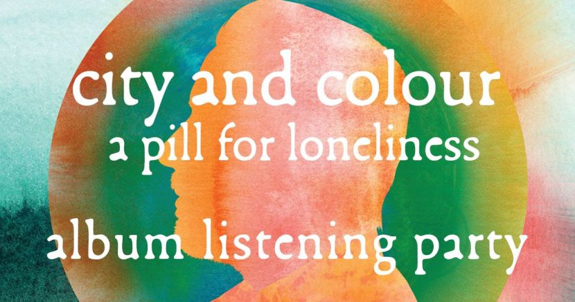 "Rainbow backround with a silouette of a mans face with the text ""City and colour a pill for loneliness, album listening party"""