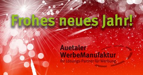 Die Auetaler WerbeManufaktur wünscht ein frohes neues Jahr!