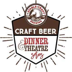 Stable Craft Brewing Winter Craft Beer Dinner Theatre Series