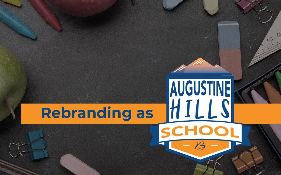 Rebranding as Augustine Hills School