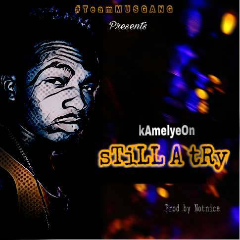 Kamelyeon – Still A Try