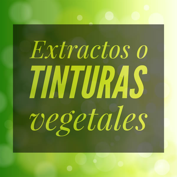 Extractos o tinturas vegetales