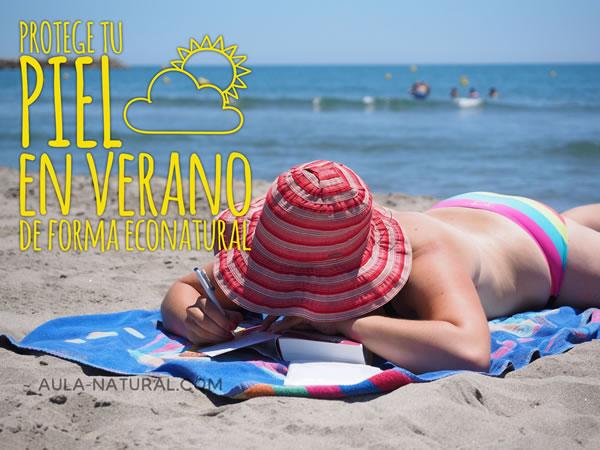 Protege tu piel en verano de forma econatural