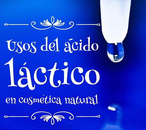 Usos del ácido láctico en cosmética natural