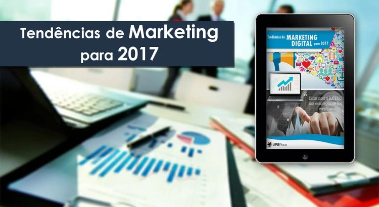Tendências de Marketing Digital para 2017