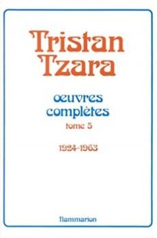 Œuvres complètes de Tristan Tzara